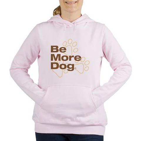 Be More Dog Hoodie