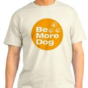 Be More Dog Badge T-shirt