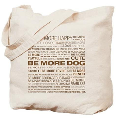 Be More Dog Beliefs Bag