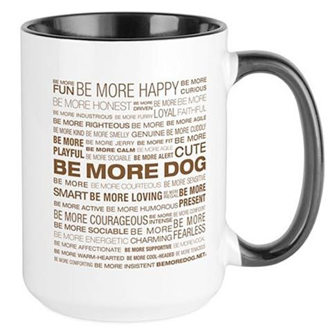 Be More Dog Beliefs Mug