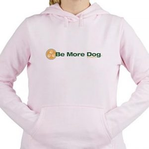 Be More Dog Sweatshirt