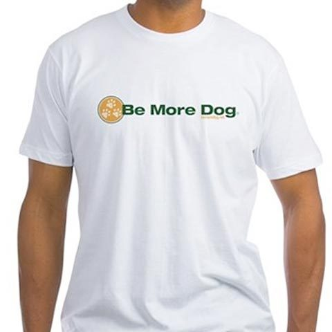 Be More Dog T-shirts